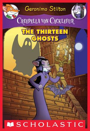 Creepella von Cacklefur #1: The Thirteen Ghosts