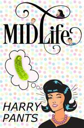 Midlife: A Laugh Your Ass Off Comedy