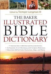 The Baker Illustrated Bible Dictionary PDF