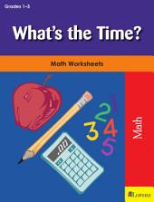 What's the Time?: Math Worksheets
