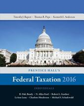 Prentice Hall's Federal Taxation 2016 Individuals: Edition 29