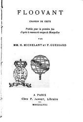 Floovant chanson de geste publiée pour la première fois d'après le manuscrit unique de Montpellier par F. Guessard et H. Michelant