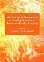 Methodological Developments in Teaching Spanish as a Second and Foreign Language PDF