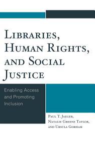 Libraries  Human Rights  and Social Justice