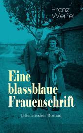 Eine blassblaue Frauenschrift (Historischer Roman) - Vollständige Ausgabe: Geschichte einer Liebe in der Zeit des Nationalsozialismus