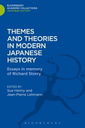 Themes and Theories in Modern Japanese History: Essays in Memory of Richard Storry