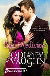 Bad Medicine: Somewhere, Texas