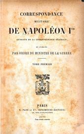Correspondance militaire de Napoléon Ier: extraite de la correspondance générale, Volume1