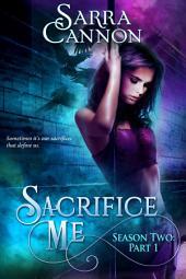 Sacrifice Me, Season Two: Part 1