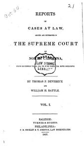 Reports of Cases at Law, Argued and Determined in the Supreme Court of North Carolina: From December Term, 1834, to [December Term, 1839], Both Inclusive, Volume 1