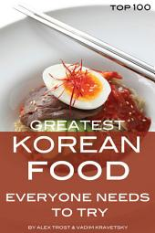 Greatest Korean Food Everyone Needs to Try: Top 100