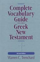 Complete Vocabulary Guide to the Greek New Testament PDF