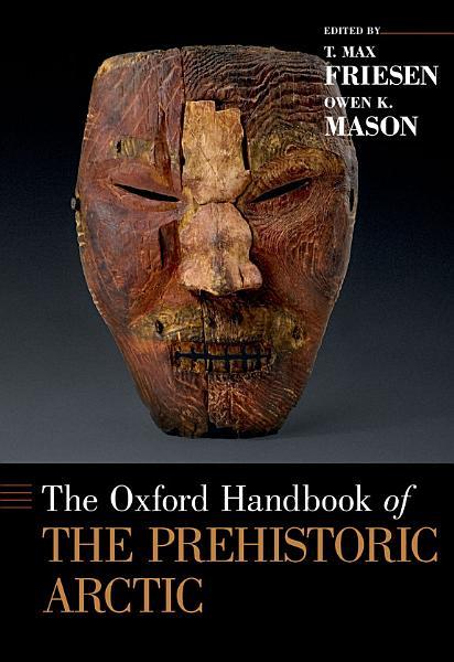 The Oxford Handbook of the Prehistoric Arctic PDF