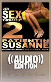 Der Sex-Therapeut 2 (( Audio )): Edition Edelste Erotik - Buch & Hörbuch