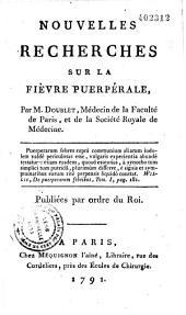 Nouvelles recherches sur la fièvre puerpérale, par M. Doublet,...