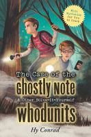 The Case of the Ghostly Note   Other Solve It Yourself Whodunits PDF
