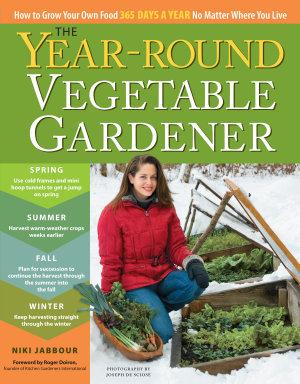 The Year Round Vegetable Gardener