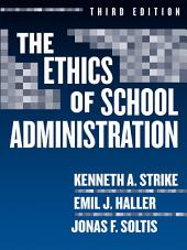 The Ethics of School Administration, 3rd Edition