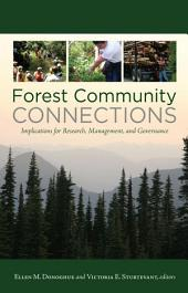"Forest Community Connections: ""Implications for Research, Management, and Governance"""