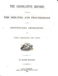The Legislative Record  Containing the Debates and Proceedings of the Pennsylvania Legislature PDF