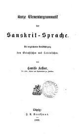 Kurze Elementargrammatik der Sanskrit-Sprache, mit vergleichender Berücksichtigung des Griechischen und Lateinischen