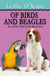 Of Birds and Beagles: Allie Babcock Mystery Book 5