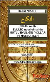 İMAM NİKAHI- DİNİ NİKAH= النكاح: İslami nikahın nasıl kıyılabileceğini anlattığı gibi, evlilik üzerine Kur'an ve Peygamber'in sözlerinden atıflarla nasihatler sunan bir kitap