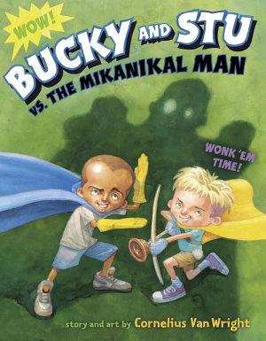 Bucky and Stu Vs  the Mikanikal Man PDF