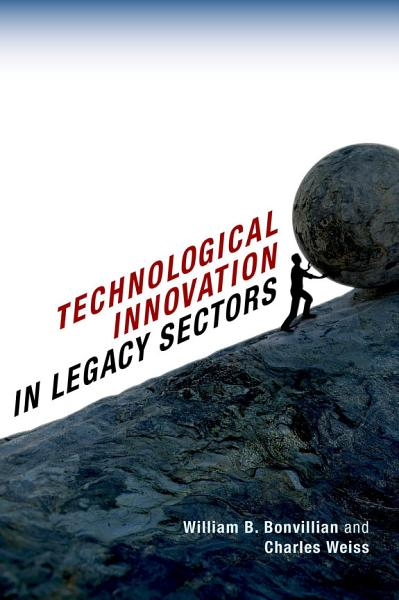 Download Technological Innovation in Legacy Sectors Book