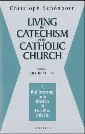 Living the Catechism of the Catholic Church: Volume 3