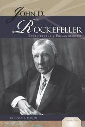 John D. Rockefeller: Entrepreneur & Philanthropist
