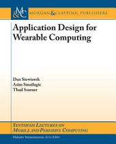 Application Design for Wearable Computing
