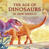 The Age of Dinosaurs: in New Mexico