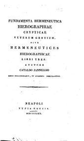 Fundamenta hermeneutica hierographiae crypticae veterum gentium sive Hermeneutices hierographicae libri tres: auctore Cataldo Jannellio ..