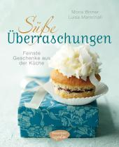 Süße Überraschungen: Feinste Geschenke aus der Küche