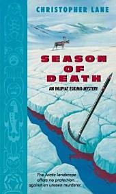 Season of Death: An Inupiat Eskimo Mystery