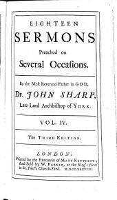 The Works of John Sharp: Eighteen sermons ... 3rd ed., 1738 (1 ., port., xiv, 414, [2] p.)