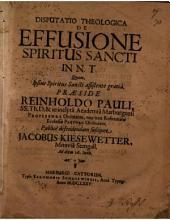 Disp. theol. de effusione spiritus Sancti in N. T.
