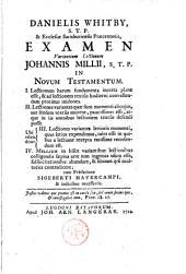 """""""Danielis Whitby ... """"Examen variantium lectionum Johannis Millii in Novum Testamentum ..."""
