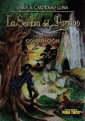 LA SOMBRA DEL ARCANO: I CONJUNCIÓN