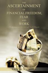 The Ascertainment of Financial Freedom, Fear and Work