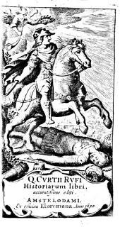 Q. Cvrtii Rvfi Historiarum libri, accuratissime editi