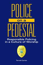 Police on a Pedestal: Responsible Policing in a Culture of Worship