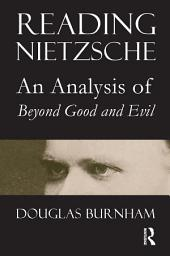 "Reading Nietzsche: An Analysis of ""Beyond Good and Evil"""