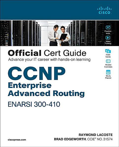 CCNP Enterprise Advanced Routing ENARSI 300-410 Official Cert Guide