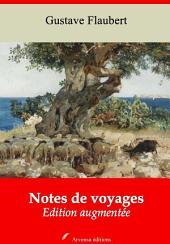 Notes de voyages: Nouvelle édition augmentée