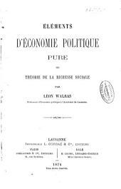 Éléments d'économie politique pure; ou, Théorie de la richesse sociale: Volumes1à2