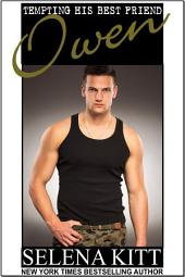 Tempting His Best Friend: Owen (Steamy, Breeding, Impregnation, Barely Legal, Taboo Romance, Erotic Sex Stories): Tempting His Best Friend