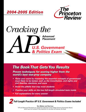 Cracking the AP U  S  Government and Politics  2004 2005