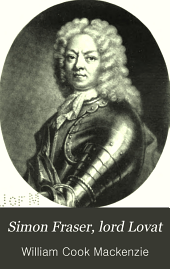 Simon Fraser, Lord Lovat: His Life and Times